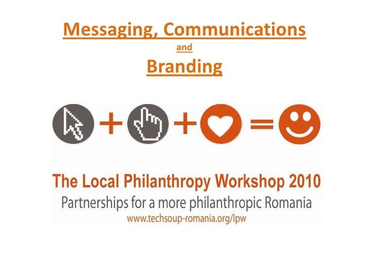 Messaging, Communicationsand Branding<br />