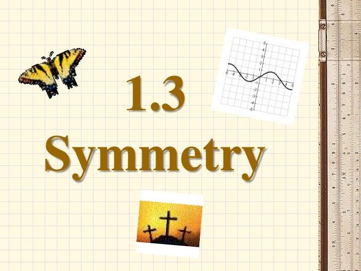 1.3Symmetry<br />