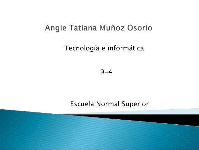 Tecnología e informática          9-4 Escuela Normal Superior