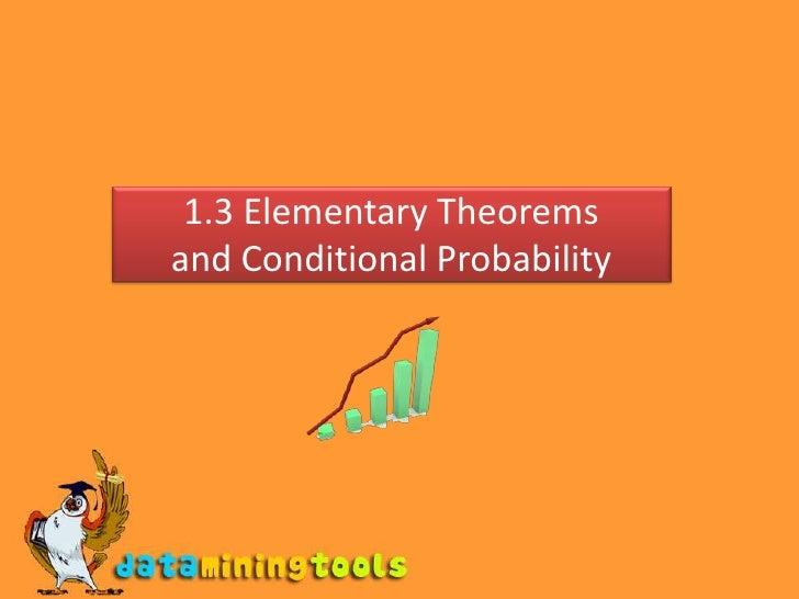 1.3 Elementary Theoremsand Conditional Probability<br />
