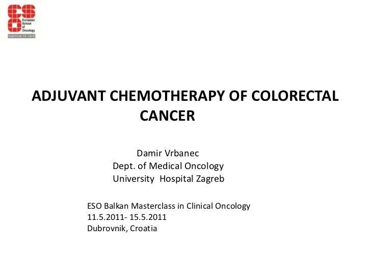 ADJUVANT CHEMOTHERAPY OF COLORECTAL  <br />                             CANCER<br />Damir Vrbanec<br />                   ...