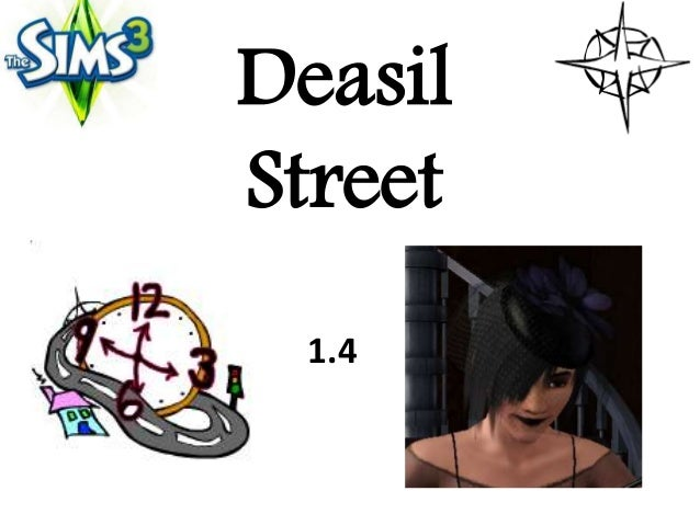 Deasil Street 1.4