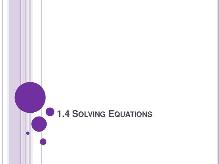 1.4 SOLVING EQUATIONS