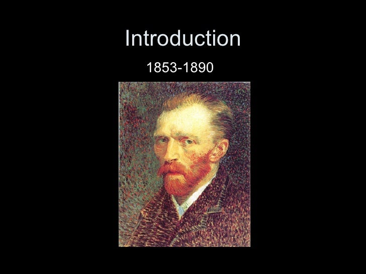 an introduction to an analysis of the artwork by vincent van gogh Megan s ward week one – formal analysis professor arthur mcelroy vincent van gogh self portrait oil on canvas 65 cm x 54 cm (26 in x 21 in) 1889 introduction here we have a self-portrait of the famous artist vincent van gogh (yes, the artist who mutilated his left ear.