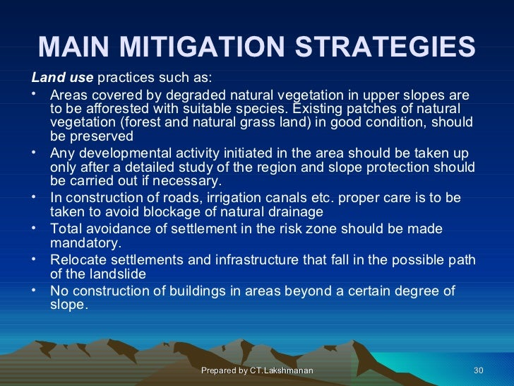 MAIN MITIGATION STRATEGIESLand use practices such as:• Areas covered by degraded natural vegetation in upper slopes are  t...