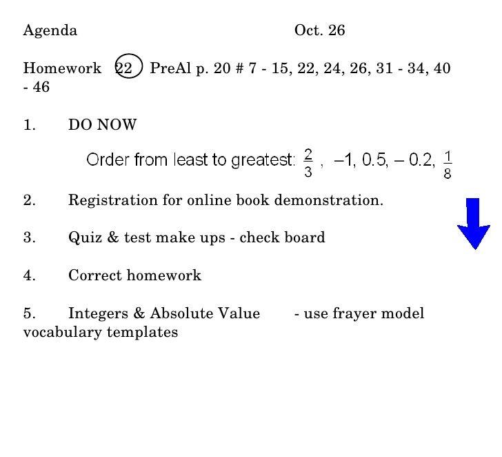 Agenda Oct. 26 Homework  22  PreAl p. 20 # 7 - 15, 22, 24, 26, 31 - 34, 40 - 46 1.  DO NOW 2. Registration for online book...