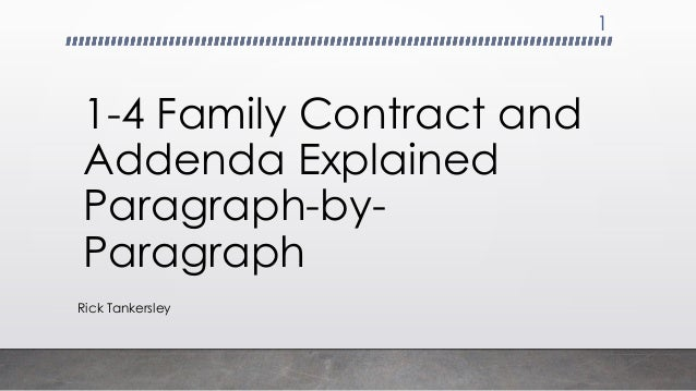 1-4 Family Contract and Addenda Explained Paragraph-by- Paragraph Rick Tankersley 1