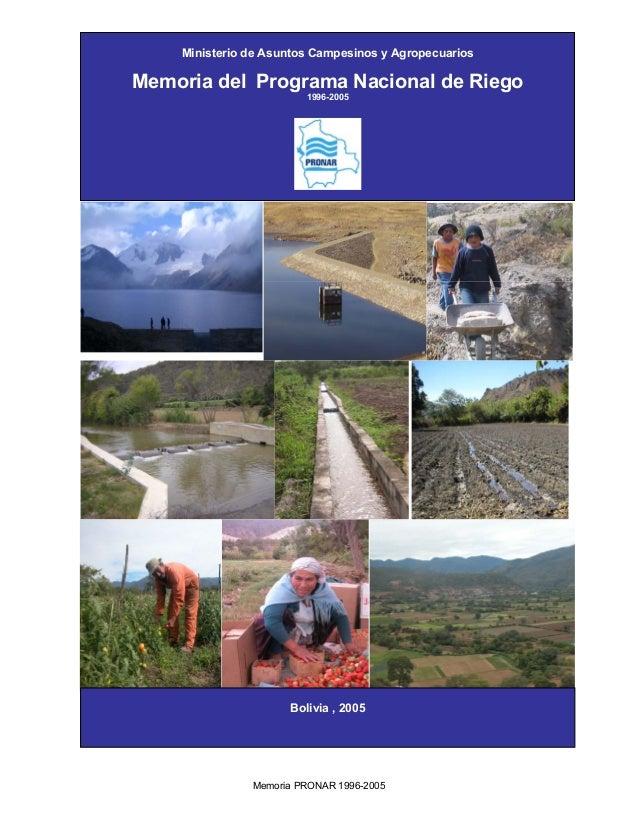 Memoria PRONAR 1996-2005 0 Ministerio de Asuntos Campesinos y Agropecuarios Memoria del Programa Nacional de Riego 1996-20...