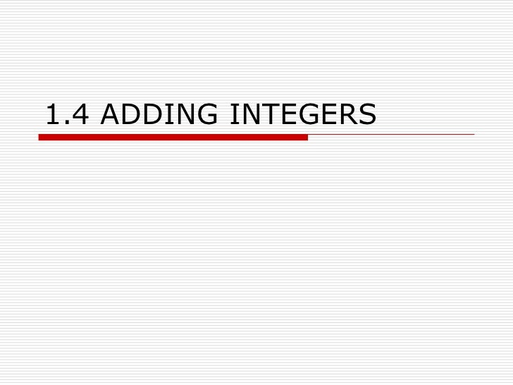 1.4 ADDING INTEGERS