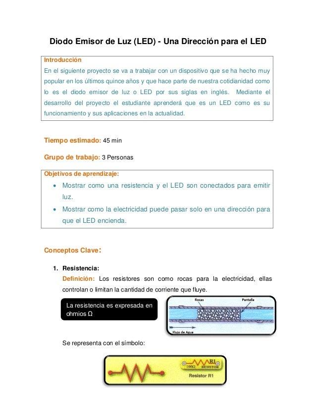 Diodo Emisor de Luz (LED) - Una Dirección para el LEDIntroducciónEn el siguiente proyecto se va a trabajar con un disposit...