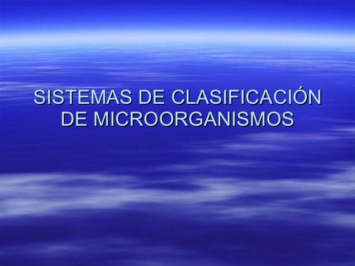 SISTEMAS DE CLASIFICACIÓN DE MICROORGANISMOS
