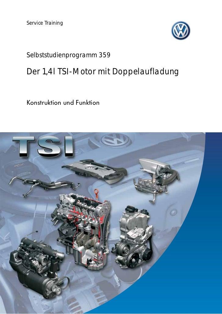 Service Training     Selbststudienprogramm 359  Der 1,4l TSI-Motor mit Doppelaufladung   Konstruktion und Funktion        ...
