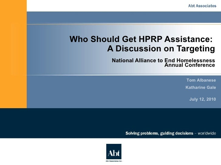 Who Should Get HPRP Assistance:  A Discussion on Targeting National Alliance to End Homelessness Annual Conference Tom Alb...