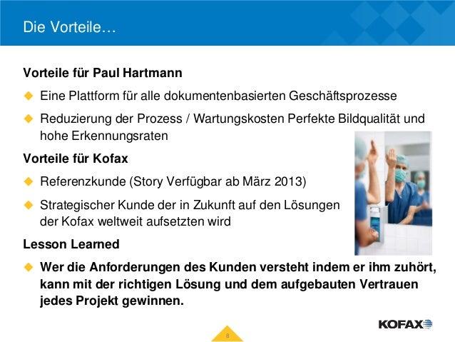 Die Vorteile…Vorteile für Paul Hartmann Eine Plattform für alle dokumentenbasierten Geschäftsprozesse Reduzierung der Pr...