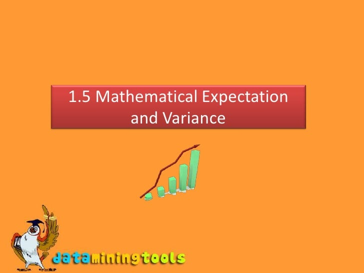 1.5 Mathematical Expectation and Variance<br />
