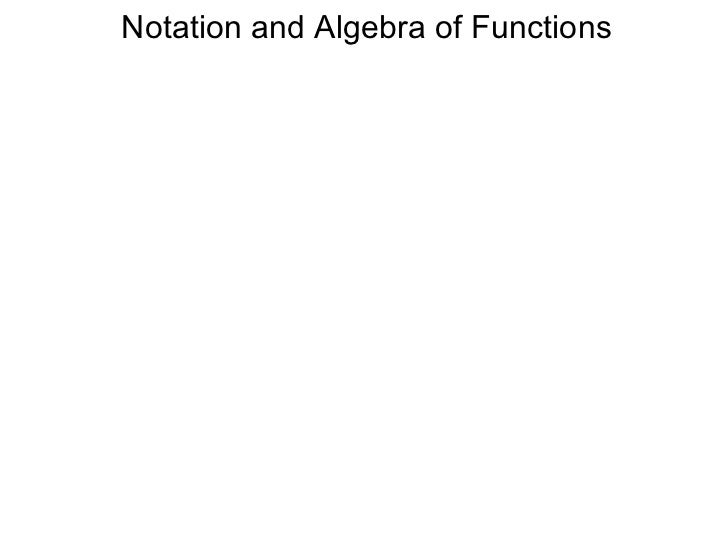 Notation and Algebra of Functions