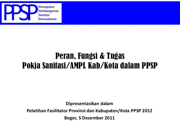 Peran, Fungsi dan Tugas Pokja Kab/Kota dalam Program PPSP