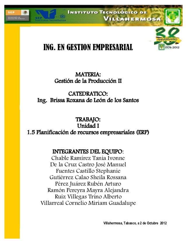 ING. EN GESTION EMPRESARIAL                   MATERIA:           Gestión de la Producción II                 CATEDRATICO: ...