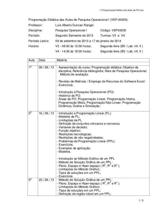 1-5 Programação Didática das Aulas de PO1.doc 1 / 3 Programação Didática das Aulas de Pesquisa Operacional I (VEP.00005): ...