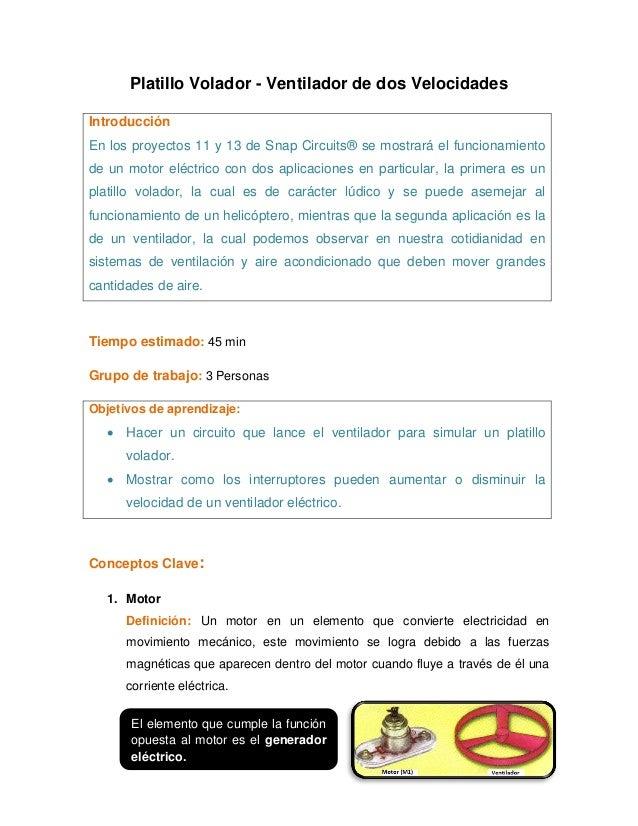 Platillo Volador - Ventilador de dos VelocidadesIntroducciónEn los proyectos 11 y 13 de Snap Circuits® se mostrará el func...