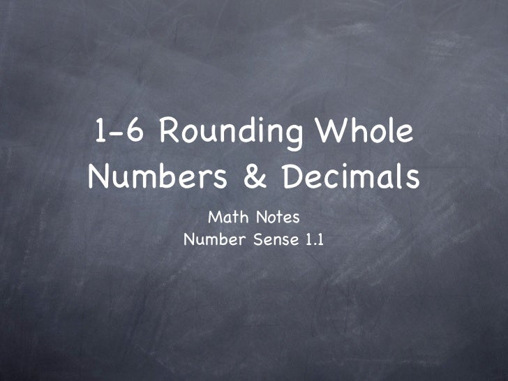 1-6 Rounding WholeNumbers & Decimals       Math Notes     Number Sense 1.1