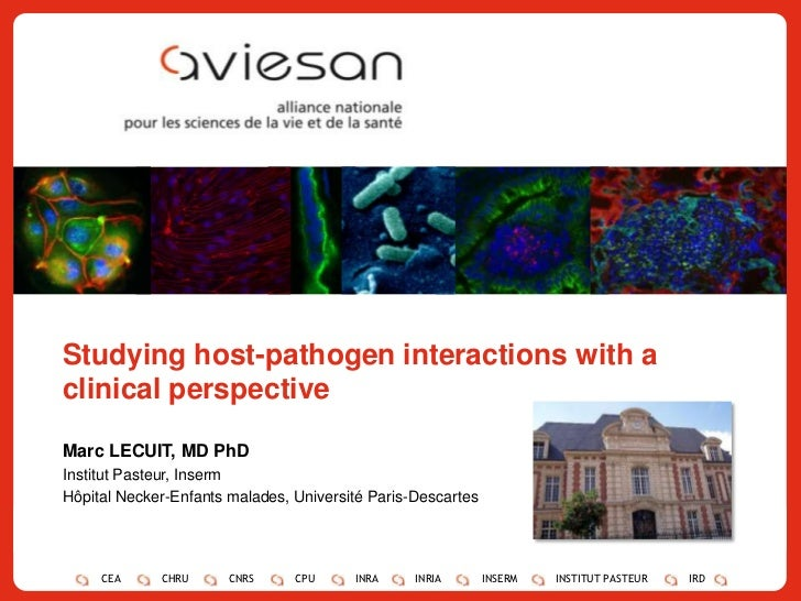 1<br />Studying host-pathogen interactions with a clinical perspective<br />Marc LECUIT, MD PhD<br />Institut Pasteur, Ins...