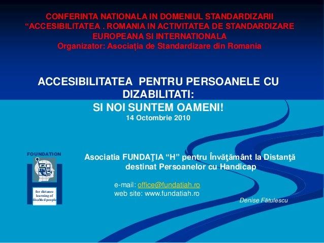 """FOUNDATION for distance learning of disabled people Asociatia FUNDAŢIA """"H"""" pentru Învăţământ la Distanţă destinat Persoane..."""