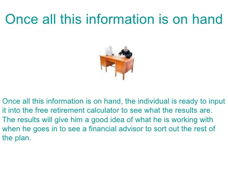 Once all this information is on hand     Once all this information is on hand, the individual is ready to input it into th...