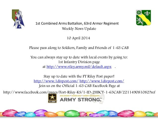 Weekly News Update 10 April 2014 Please pass along to Soldiers, Family and Friends of 1-63 CAB You can always stay up to d...
