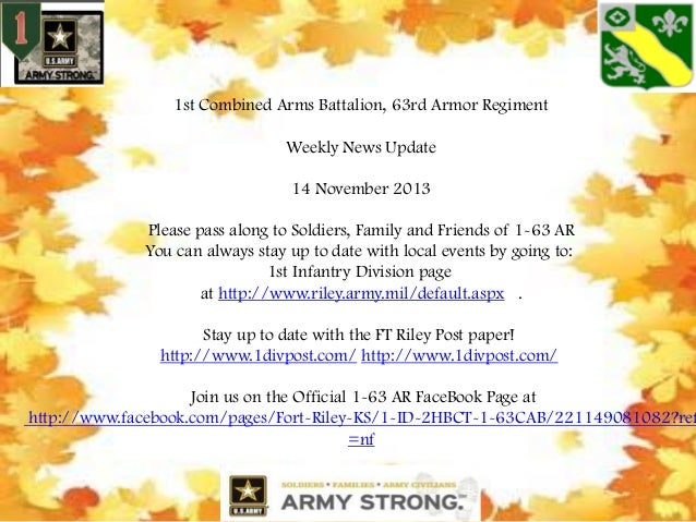 1st Combined Arms Battalion, 63rd Armor Regiment  Weekly News Update 14 November 2013 Please pass along to Soldiers, Famil...