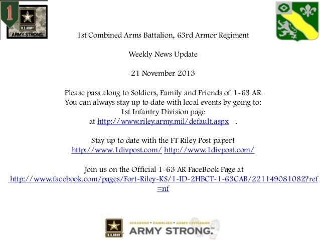 1st Combined Arms Battalion, 63rd Armor Regiment Weekly News Update 21 November 2013 Please pass along to Soldiers, Family...
