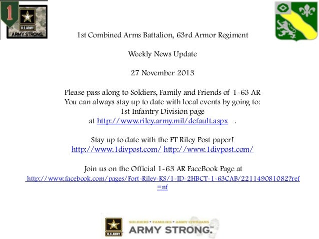1st Combined Arms Battalion, 63rd Armor Regiment Weekly News Update 27 November 2013 Please pass along to Soldiers, Family...