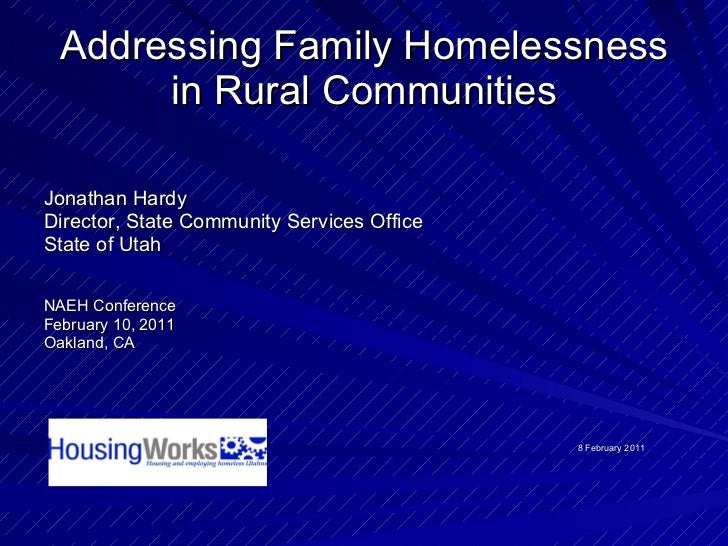 Addressing Family Homelessness in Rural Communities <ul><li>Jonathan Hardy </li></ul><ul><li>Director, State Community Ser...