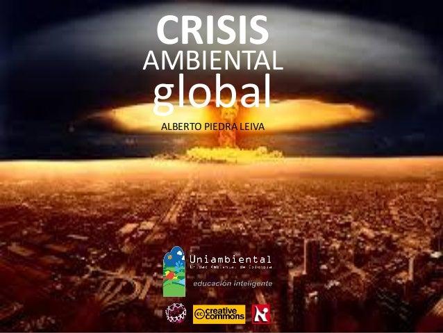 ALBERTO PIEDRA LEIVA global CRISIS AMBIENTAL
