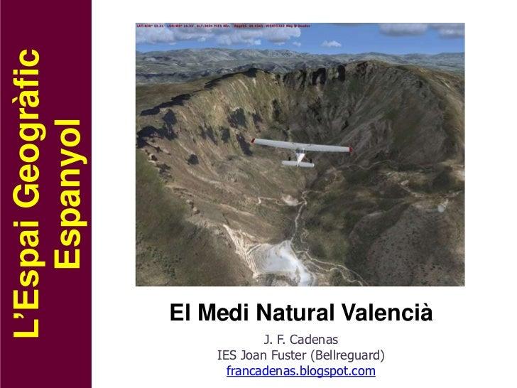 L'Espai Geogràfic    Espanyol                    El Medi Natural Valencià                                J. F. Cadenas    ...