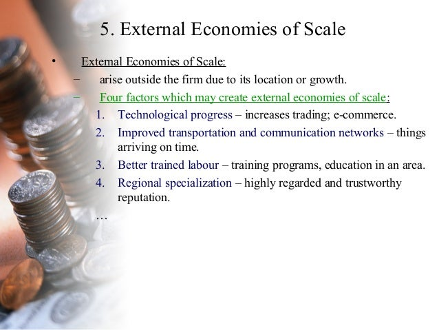 specialization and economies of scale The division of labour or specialization itself can result in higher productivity (2) factor indivisibility:  diseconomies of scale: economies of scale can never .