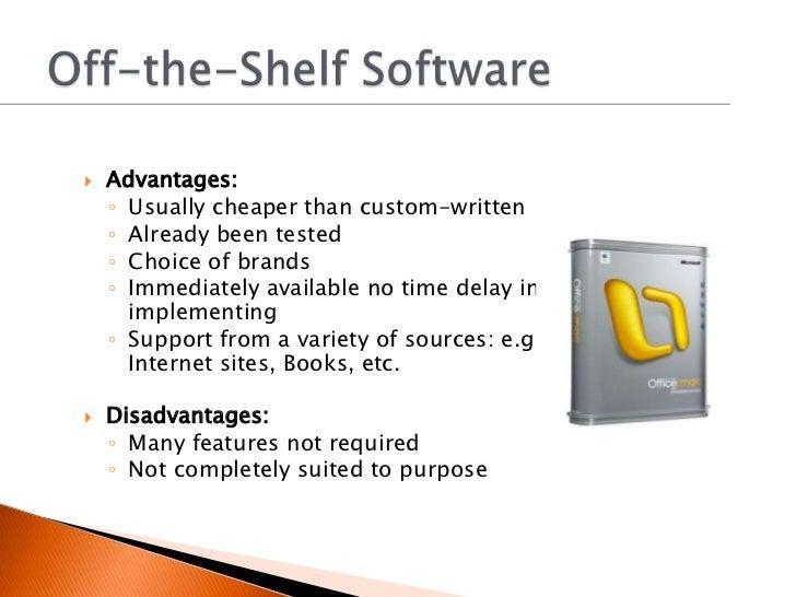 Custom written software and off-the-shelf