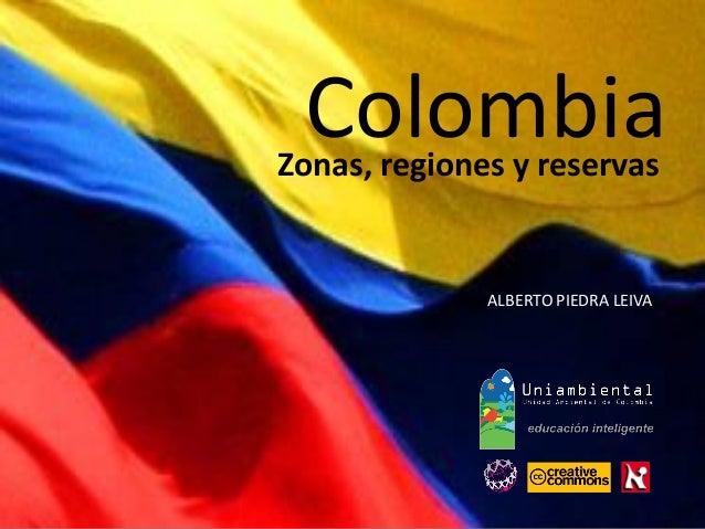 Zonas, regiones y reservas ALBERTO PIEDRA LEIVA Colombia
