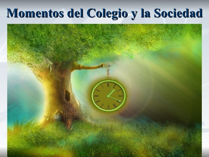 Momentos del Colegio y la Sociedad