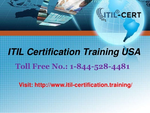 ITIL Certification Training USA Toll Free No.: 1-844-528-4481 Visit: http://www.itil-certification.training/