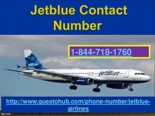 1-844-718-1760 http://www.questohub.com/phone-number/jetblue- airlines