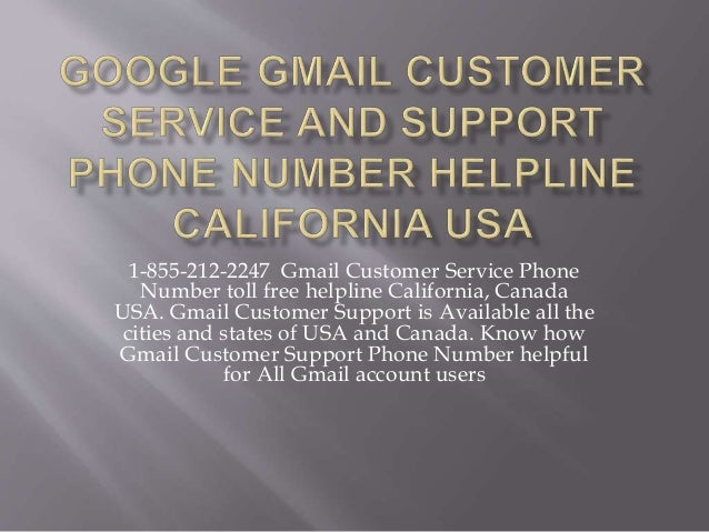 1-855-212-2247 Gmail Customer Service Phone Number toll free helpline California, Canada USA. Gmail Customer Support is Av...