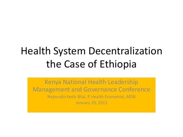 Health System Decentralization     the Case of Ethiopia     Kenya National Health Leadership  Management and Governance Co...