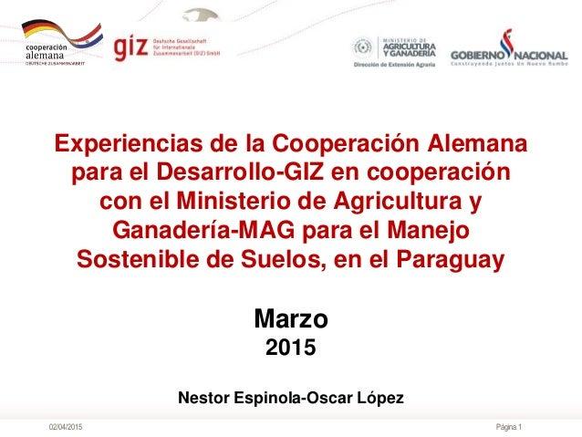 Página 1 Experiencias de la Cooperación Alemana para el Desarrollo-GIZ en cooperación con el Ministerio de Agricultura y G...