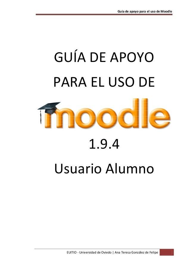 Guía de apoyo para el uso de Moodle EUITIO - Universidad de Oviedo | Ana Teresa González de Felipe GUÍA DE APOYO PARA EL U...