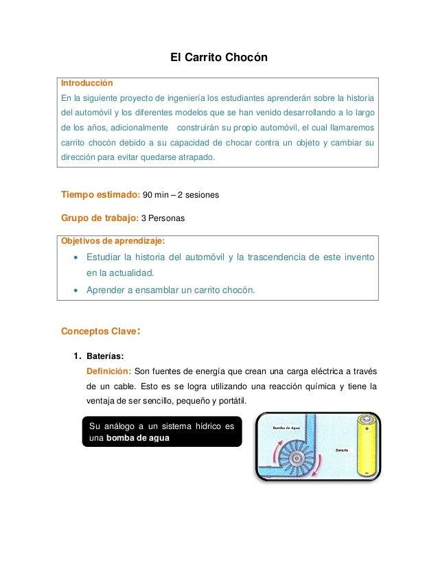El Carrito ChocónIntroducciónEn la siguiente proyecto de ingeniería los estudiantes aprenderán sobre la historiadel automó...