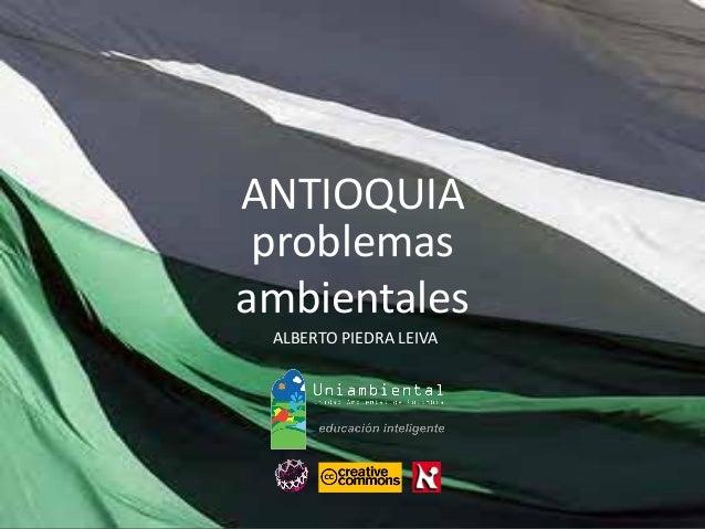 problemas ambientales ALBERTO PIEDRA LEIVA ANTIOQUIA