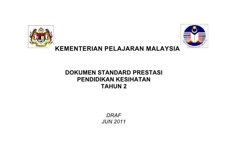 KEMENTERIAN PELAJARAN MALAYSIA  DOKUMEN STANDARD PRESTASI     PENDIDIKAN KESIHATAN            TAHUN 2         STANDARD PRE...