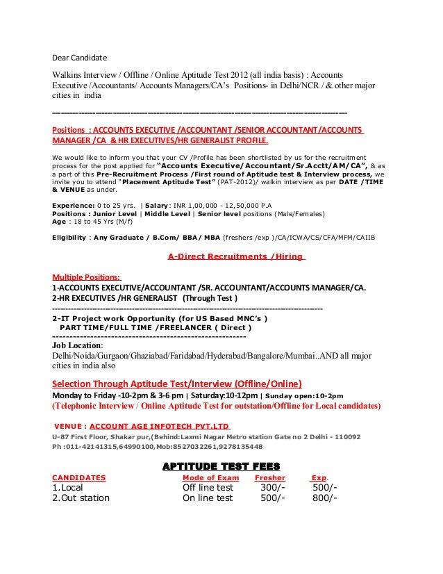 Dear CandidateWalkins Interview / Offline / Online Aptitude Test 2012 (all india basis) : AccountsExecutive /Accountants/ ...