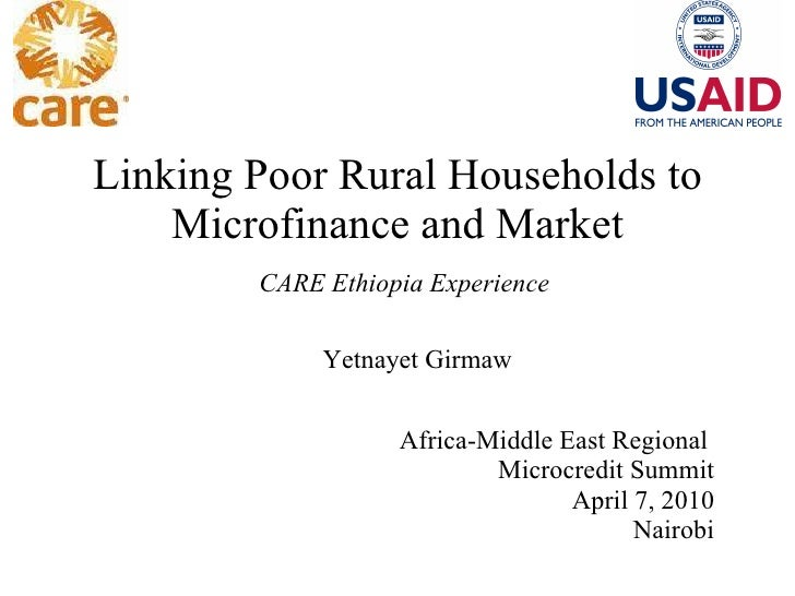 Linking Poor Rural Households to Microfinance and Market   CARE Ethiopia Experience Yetnayet Girmaw  Africa-Middle East Re...